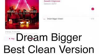 Axwell Ingrosso - Dream Bigger (Clean Version)