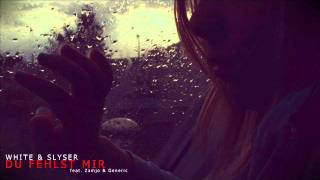 White & SlySer Feat Generic & Zamjo -  Du fehlst mir