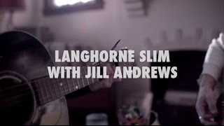 Langhorne Slim with Jill Andrews - Sea of Love   A Pink House Session