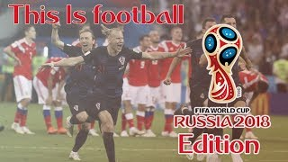 This Is Football - World Cup 2018 Edition