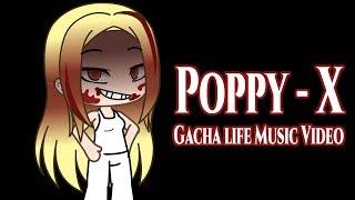 Poppy - X | Gacha Life Music Video | GLMV