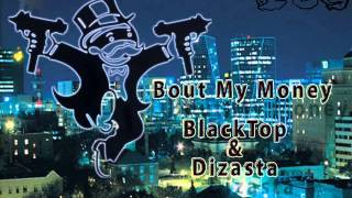 Bout My Money - BlackTop & Dizasta