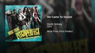 We Came To Smash