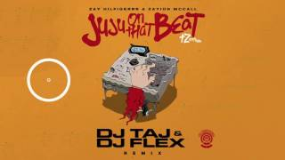 Zay Hilfigerrr & Zayion Mccall - Juju On That Beat [Dj Taj & Dj Flex Remix]