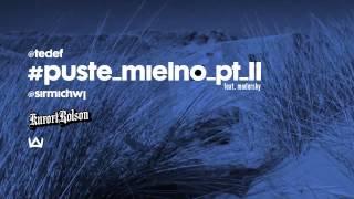 07 - TEDE - Puste Mielno pt.II feat. Modersky (prod. SIR MICH) / #kurort_rolson 2014