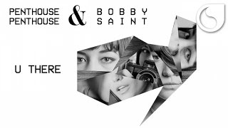 Penthouse Penthouse & Bobby Saint - U There (Official Audio)