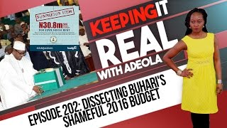 Keeping It Real With Adeola - Eps 202 (Dissecting Buhari's Shameful 2016 Budget)