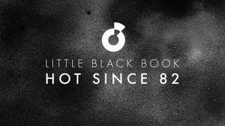 Hot Since 82 - Little Black Book