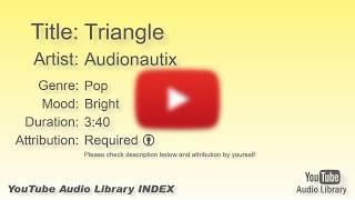 Triangle   Audionautix   Pop   Bright   YouTube Audio Library   BGM