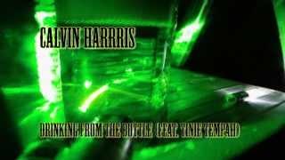 Calvin Harris feat. Tinie Tempah - Drinking from the bottle  - lyrics