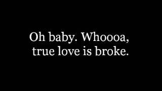 True Love is Broke (Lyrics) - The AKAs