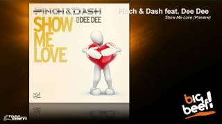 Pinch & Dash feat  Dee Dee   Show Me Love Official Preview 27 03 2014