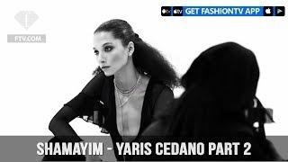 SHAMAYIM - Yaris Cedano pt. 2 | FashionTV | FTV
