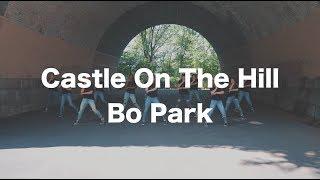 "Bo Park Choreography "" Castle On The Hill by Ed Sheeran """
