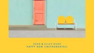 Zedd, Elley Duhé – Happy Now (Instrumental)