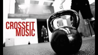 CrossFit Music Motivation 2015