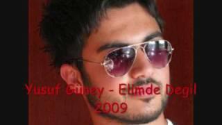 Yusuf Güney - Elimde Degil 2009