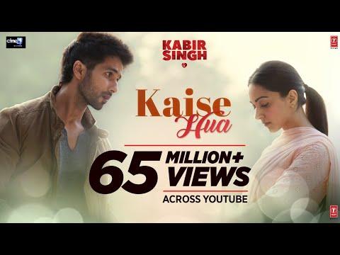 Kaise Hua Song Lyrics-Kabir Singh(2019)