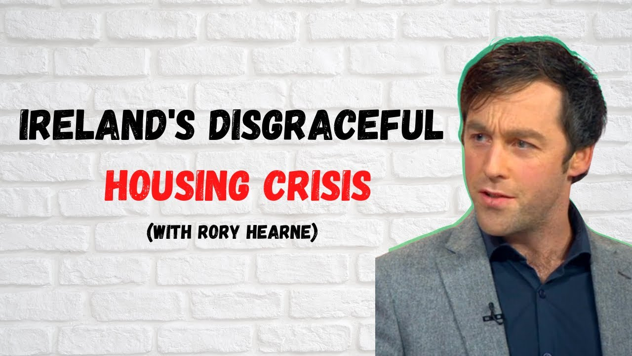 Ireland's Disgraceful Housing Crisis – Interview w/ Rory Hearne