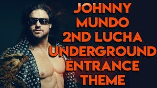 Johnny Mundo's Second Lucha Underground Theme