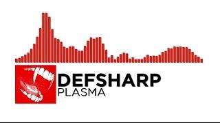 [Neurofunk] - Defsharp - Plasma