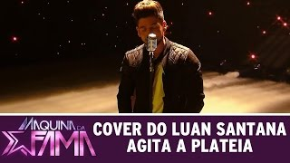 Máquina da Fama (09/11/15) - Cover do Luan Santana agita meninas da plateia