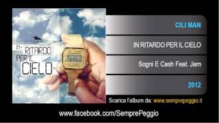 Cili Man - IN RITARDO PER IL CIELO -  Sogni e Cash Feat. Jam