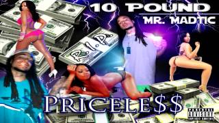 10 Pound(RIP) - Priceless [Ft Mr. Madtic] *1080HD*