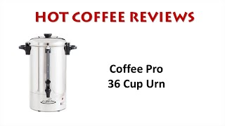 Coffee Pro 36 Cup Coffee Maker/Urn Review