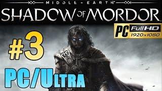 Middle Earth Shadow Of Mordor (PC Ultra) - Walkthrough Part 3 Gameplay Walkthrough 1080p