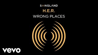 H.E.R. - Wrong Places