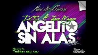 DCS Ft. Juan Magan - Angelito Sin Alas (Nev & Franxu Remix 2012)