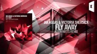 Jak Aggas & Victoria Shersick - Fly Away (Allen Watts Remix) Amsterdam Trance