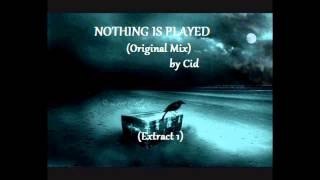 Dark Minimal Techno - NOTHING IS PLAYED (Original Mix) by Cid (Extract)