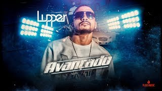 Lupper - Avançado (Official Music Video)