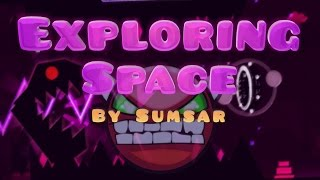 Geometry Dash - INSANE DEMON: Exploring Space By Sumsar [ME] (3 Coins!)