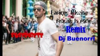 Enrique Iglesias - Subeme la radio - Remix Dj Buenorri