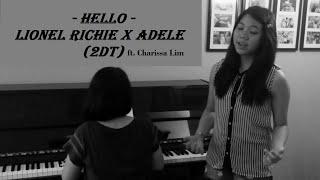 HELLO - Lionel Richie x Adele Mashup (2DT ft. Charissa Lim)