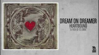 Dream On Dreamer - A Path Of Its Own