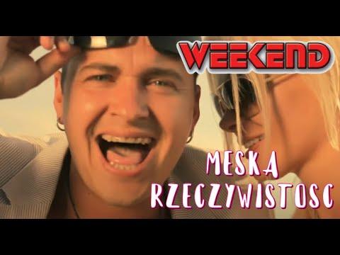 weekend-meska-rzeczywistosc-official-video-2011-weekend-oficjalny