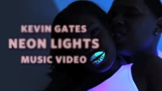"""Kevin Gates - """"Neon Lights"""" (Official Music Video)"""