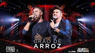 Zé Neto e Cristiano - GRÃO DE ARROZ - #EsqueceOMundoLaFora