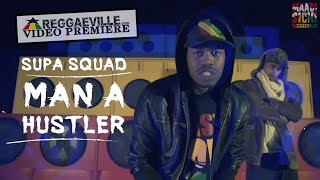 Supa Squad - Man A Hustler [Official Video 2016]
