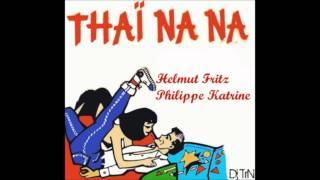 Helmut Fritz & Philippe Katerine - Thaï na na