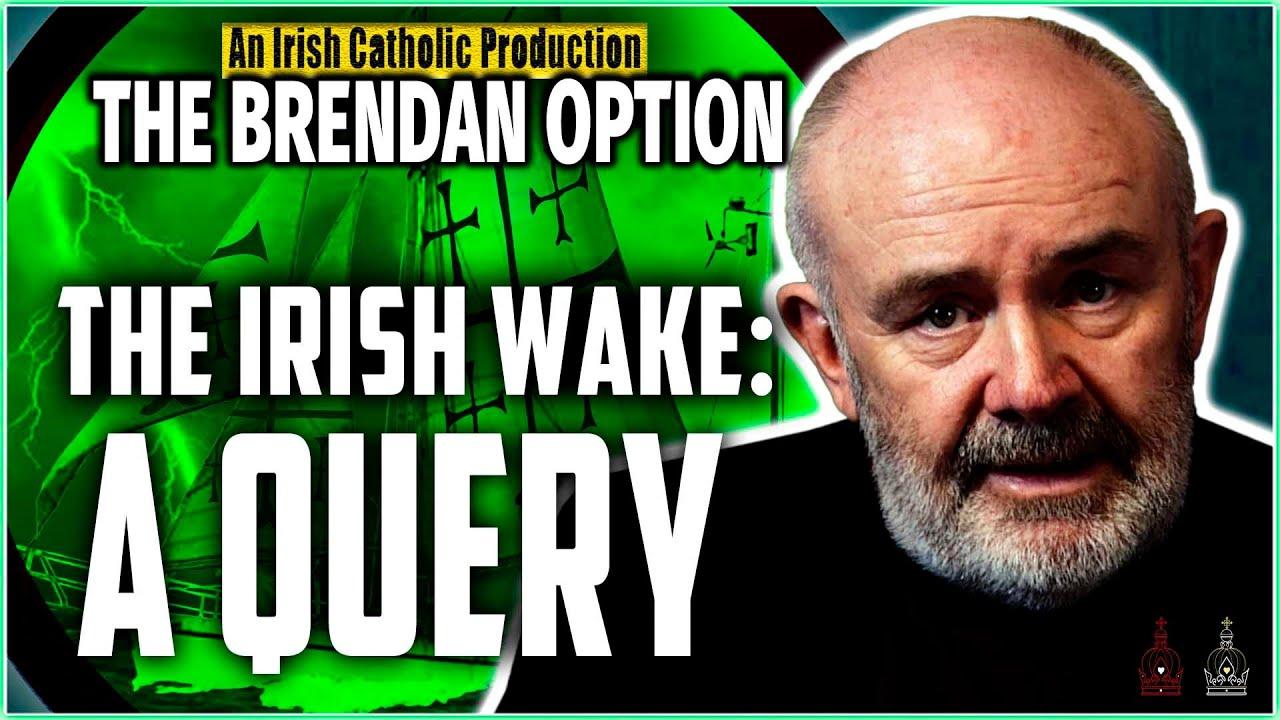 The Irish Wake : A Query – The Brendan Option 035