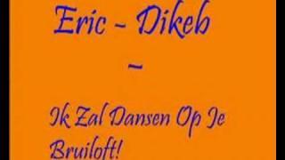 Eric Dikeb - Ik Zal Dansen Op Je Bruiloft