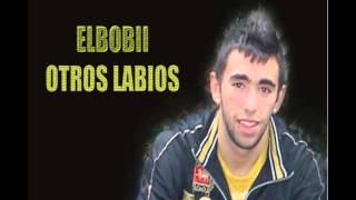 ElBobii - Otros labios