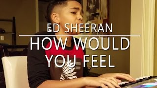 Ed Sheeran - HOW WOULD YOU FEEL (PAEN) Cover by Kjay