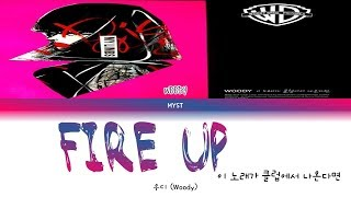 Woody - Fire Up (이 노래가 클럽에서 나온다면) (Lyrics HAN ROM INDO) Sub Indo