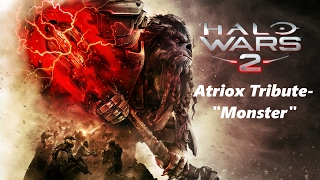"Halo Wars 2: Atriox Tribute- ""Monster"""